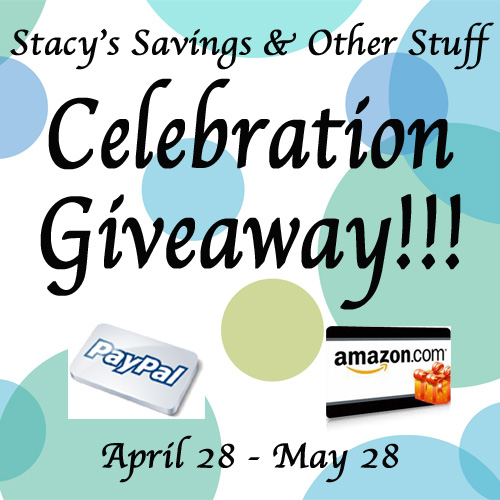 {Giveaway} Stacy's Savings & Other Stuff Celebration ~ $125 Paypal or Amazon (4/28-5/28)