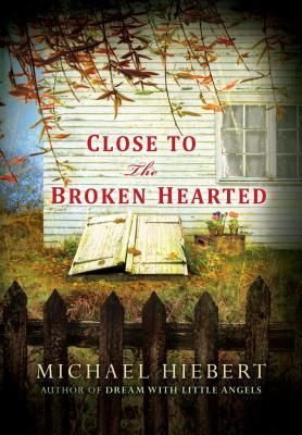 {Book Review} Close to the Broken Hearted by Michael Hiebert