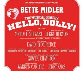 Hello Dolly with Bette Midler CD Giveaway (Ends June 27/ US)