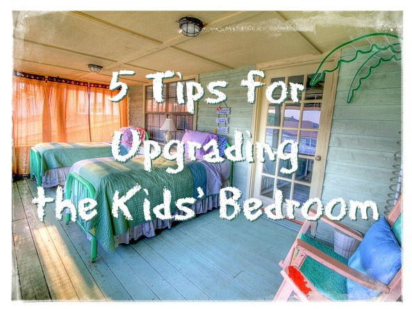 5 Tips for Upgrading the Kids' Bedroom