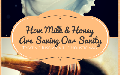 How Milk & Honey Are Saving Our Sanity ~ Treating Insomnia the Holistic Way